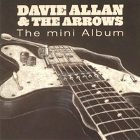 Davie Allan & The Arrows - The Mini Album