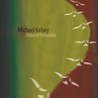 Michael Kelsey - Natural Selection