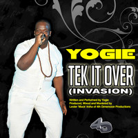 Yogie - Tek It Over (Invasion)