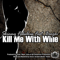 Skinny Fabulous - Kill Me With Wine