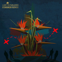 Common Kings - Lost In Paradise - Single