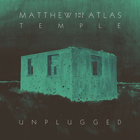 Matthew and the Atlas - Temple (Unplugged)