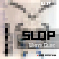 Slop - White Glue