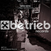 Mitch Reyes - Lonely Matraca EP