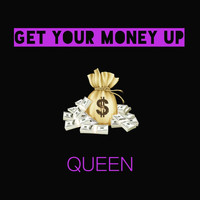 Queen - Get Your Money Up