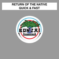 Return Of The Native - Quick & Fast