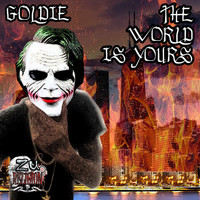 Goldie - The World Is Yours
