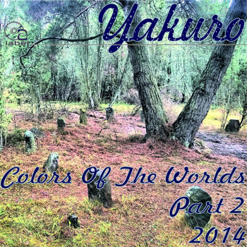Yakuro - Colors Of The Worlds part. 2