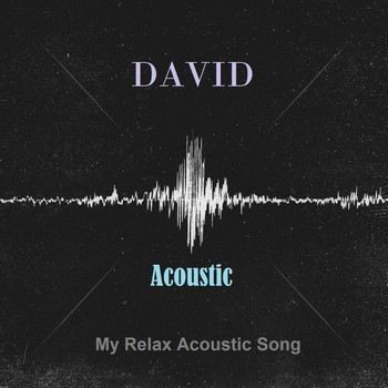my relax acoustic song 2016 david high quality music downloads