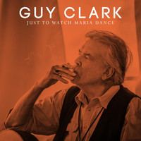 Guy Clark - Just to Watch Maria Dance (Demo)