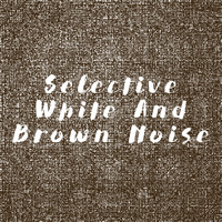 White Noise Collection, Binaural Beats Brain Waves Isochronic Tones Brain Wave Entrainment and Deep - Selective White And Brown Noise