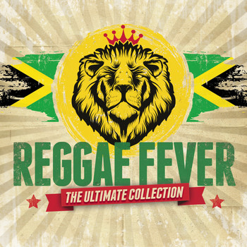 Various Artists - Reggae Fever: The Ultimate Collection