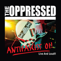 The Oppressed - Antifascist Oi!: Live and Loud!!