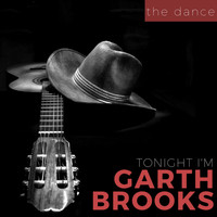 Tonight I'm Garth Brooks - The Dance