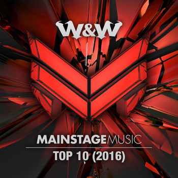 W&W - Mainstage Music Top 10 (2016)