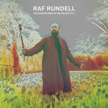 Raf Rundell - The Adventures of Selfie Boy Pt. 1