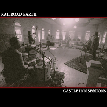 Railroad Earth - Castle Inn Sessions