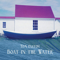 Tom Paxton - Boat In The Water