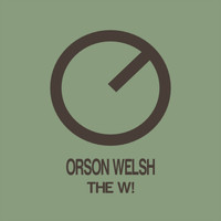 Orson Welsh - The W!