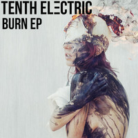 Tenth Electric - Burn - EP