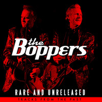 The Boppers - Rare and Unreleased - Tracks from the Past