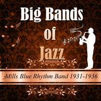 Mills Blue Rhythm Band - Big Bands Of Jazz, Mills Blue Rhythm Band 1931-1936