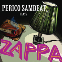 Perico Sambeat - Plays Zappa