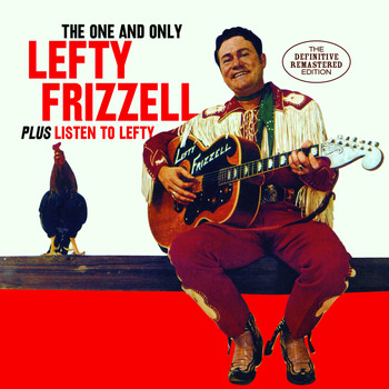 Lefty Frizzell - The One and Only Lefty Frizzell + Listen to Lefty (Bonus Track Version)