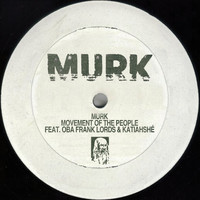 Murk - Movement Of The People (feat. Oba Frank Lords & Katiahshé)