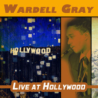 Wardell Gray - Live at Hollywood