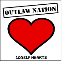 Outlaw Nation - Lonely Hearts