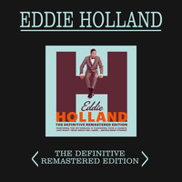 Eddie Holland - Eddie Holland: The Definitive Remastered Edition (Plus 15 Bonus Tracks)