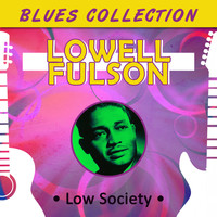 Lowell Fulson - Blues Collection - Low Society