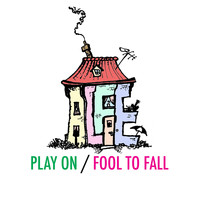 Alfie - Play On / Fool to Fall
