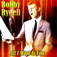 Bobby Rydell - All I Want Is You