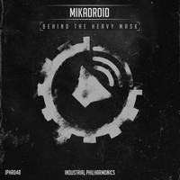 Mikadroid - Behind The Heavy Mask