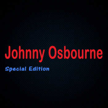Johnny Osbourne - Johnny Osbourne Special Edition
