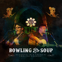 Bowling For Soup - Acoustic In A Freakin' English Church (Explicit)