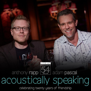 Adam Pascal - Acoustically Speaking (Live at Feinstein's / 54 Below)
