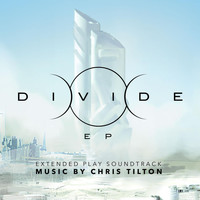 Chris Tilton - Divide (Original Game Soundtrack) - EP