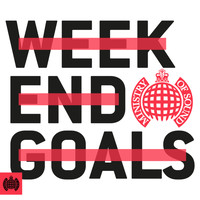Various Artists - Weekend Goals - Ministry of Sound