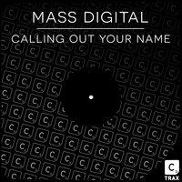 Mass Digital - Calling Out Your Name