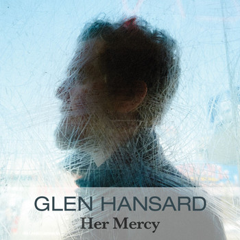 Glen Hansard - Her Mercy (Radio Edit)