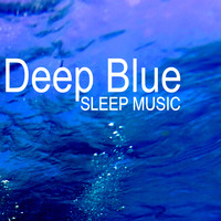 Sleep Music System - Deep Blue - Music for Healing Relaxation to Help you Sleep, Peaceful Music for Insomnia Aid and Stress Relief, Natural Suonds Sleep Aid with Nature Sound Effects