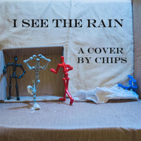 Chips - I See the Rain