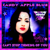 Candy Apple Blue - Can't Stop Thinking of You (Juno Dreams Remix) [feat. Ariella da Vil]
