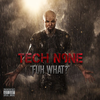 Tech N9ne - Fuh What? - Single