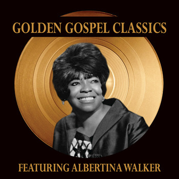 Albertina Walker - Golden Gospel Classics