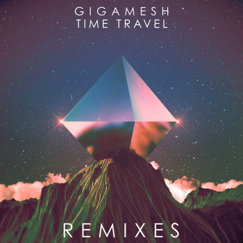 Gigamesh - Time Travel Remixes