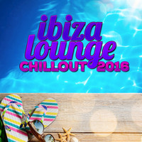 Various Artists - Ibiza Lounge Chillout 2016